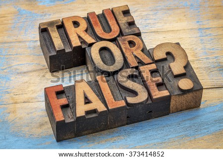 True or false question  in vintage letterpress wood type printing blocks - stock photo
