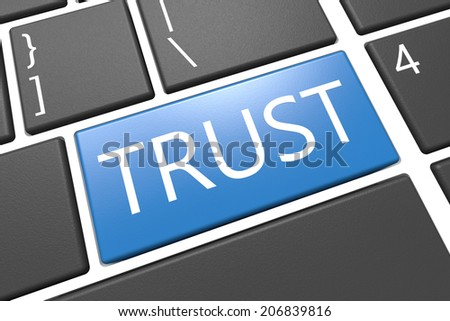 Trust - keyboard 3d render illustration with word on blue key - stock photo