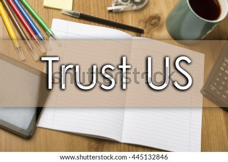 Trust US - business concept with text - horizontal image