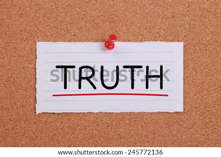 Truth concept note paper pinned on cork board. - stock photo