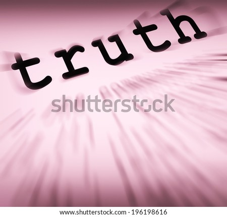 Truth Definition Displaying True Honesty Fairness Or Veracity - stock photo
