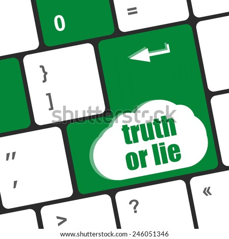 truth or lie button on computer keyboard key - stock photo