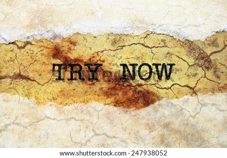 Try now grunge concept - stock photo