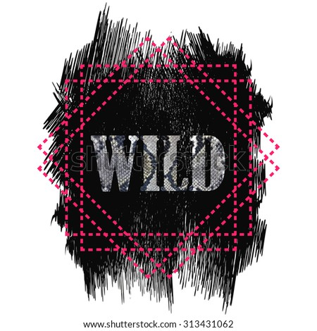Tshirt design Wild word quote. Snake skin word on a grunge dark texture background isolated on white. Pink geometric dotted line frame - stock photo