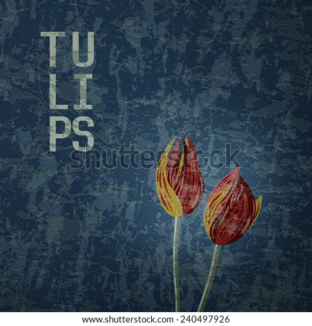 Tulips. Graffiti illustration with flowers and text on dark blue grungy background - stock photo