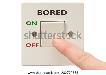 Turning off Bored with finger on electrical switch