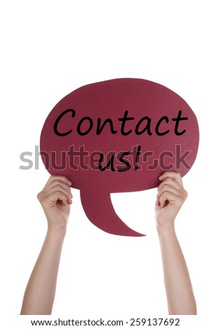 Two Hands Holding A Red Speech Balloon Or Speech Bubble With English Text Contact Us Isolated On White - stock photo