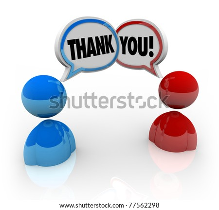 Two people with speech bubbles and the words Thank You, symbolizing good manners and the sharing of appreciation for help and support - stock photo