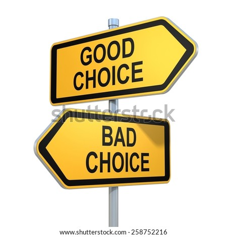 two road signs - good and bad choice - stock photo