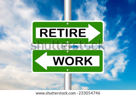 Two way street road sign pointing to Work and Retire with a blue sky in a background - stock photo