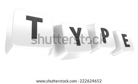 TYPE written in black on white computer keys. 3d illustration. Isolated background. - stock photo