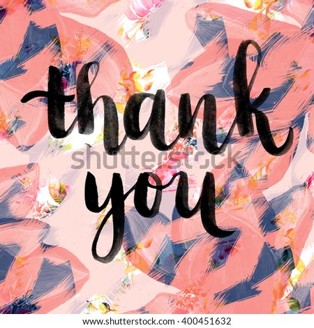 Typographical Background. Thank You Hand lettering Greeting Card.  Handmade calligraphy. Brush Pen Ink Watercolor Lettering - stock photo