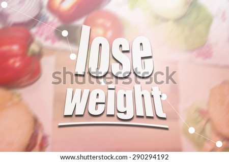 Typography poster. Blurred background with vegetables and burgers on the wooden desk with inscription Lose Weight - stock photo
