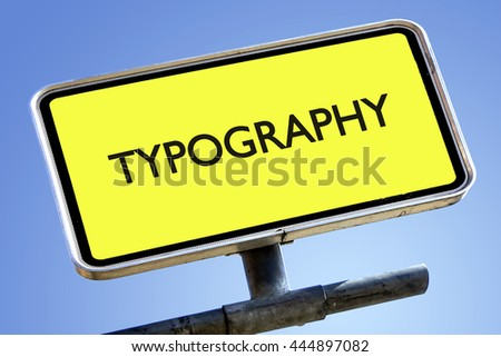 TYPOGRAPHY word on roadsign with yellow background