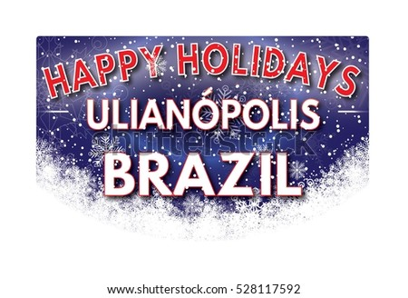 ULIANOPOLIS BRAZIL Happy Holidays welcome text card.