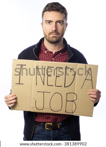 "unemployed young adult looking for a job holding sign ""I need job"" isolated on white background - stock photo"