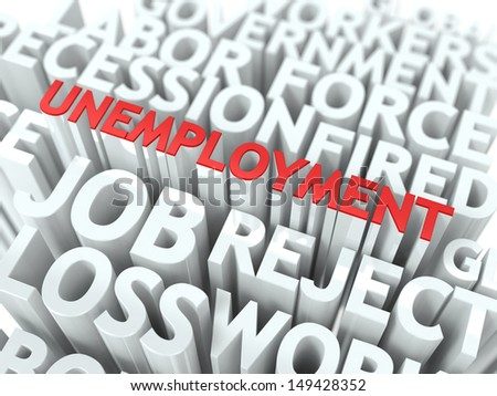 Unemployment - Wordcloud Social Concept. The Word in Red Color, Surrounded by a Cloud of Words Gray.
