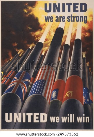 United we are strong, United we can win'. 1943 American WW2 poster showing cannons, each with the flag of an Allied nation, blasting into the sky. - stock photo