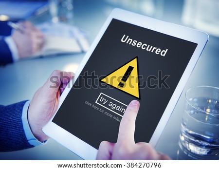 Unsecured Protection Privacy Confidential Anti-virus Concept - stock photo