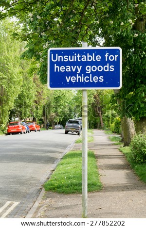 Unsuitable for heavy goods vehicles sign in a residential development - stock photo