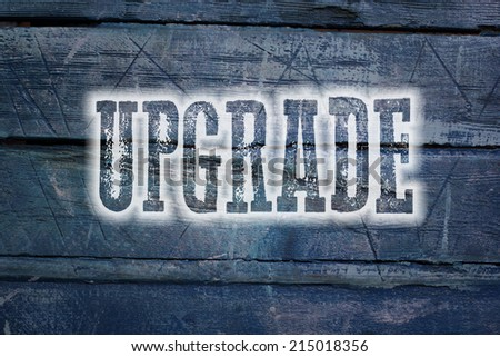 Upgrade Concept text on background - stock photo