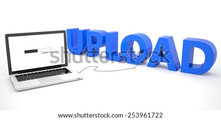 Upload - laptop computer connected to a word on white background. 3d render illustration. - stock photo
