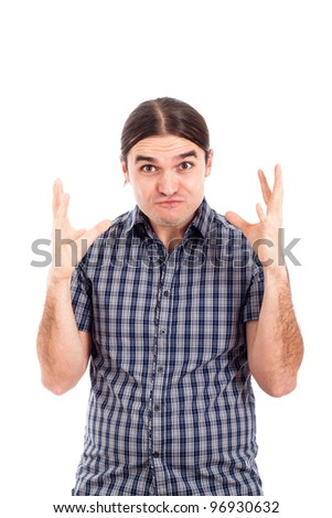 Upset funny man gesturing, isolated on white background. - stock photo