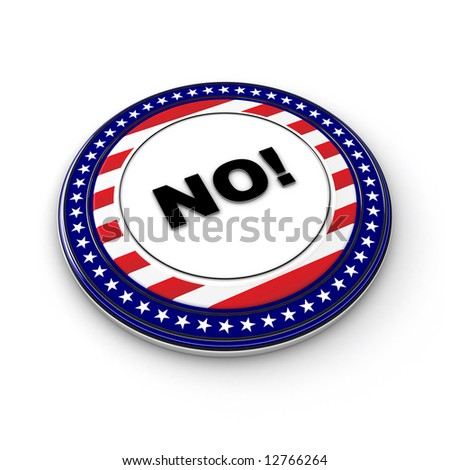 "USA presidential election button with the expression ""No"" on it - stock photo"