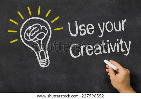 Use your Creativity