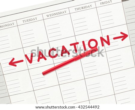 Vacation Week, Red Felt Tip Marker, Calendar Monday, Tuesday, Wednesday, Thursday, Friday