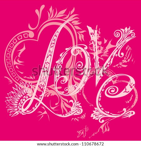 Valentine s Day card. The inscription love in the style of abstract floral pattern on a pink background. T-shirt design