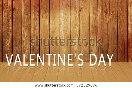 Valentines Background,Text on wood, valentine day love concept.