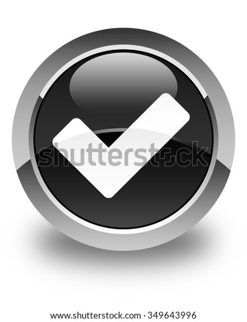 Validate icon glossy black round button