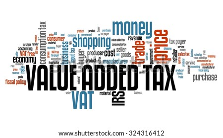 Value added tax VAT - finance issues and concepts tag cloud illustration. Word cloud collage concept. - stock photo