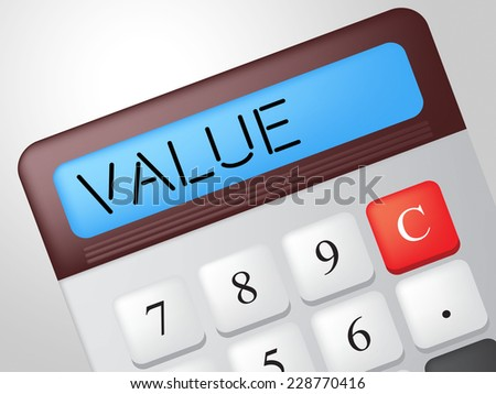 Value Calculator Indicating Cost Valued And Financial - stock photo