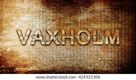 Vaxholm, 3D rendering, text on a metal background