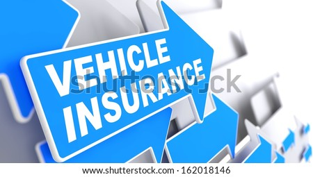 """Vehicle Insurance - Business Concept. Blue Arrow with """"Vehicle Insurance"""" Words on a Grey Background. - stock photo"""