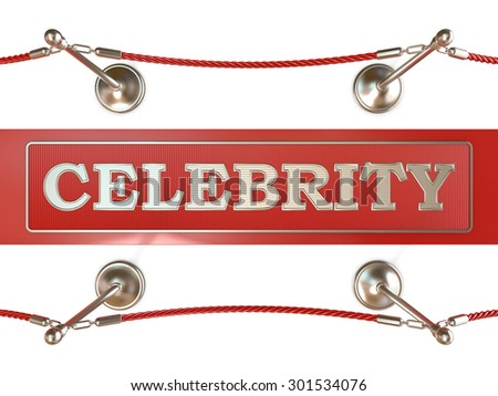 Velvet rope barrier and red carpet, with CELEBRITY sign. 3D render isolated on white background - stock photo