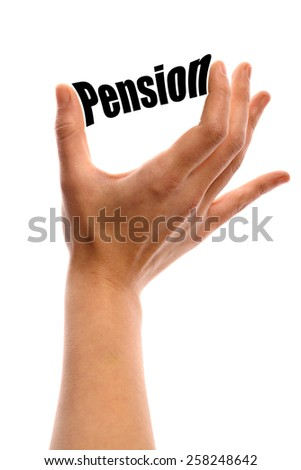 """Vertical shot of a hand squeezing the word """"Pension"""" between two fingers, isolated on white. - stock photo"""