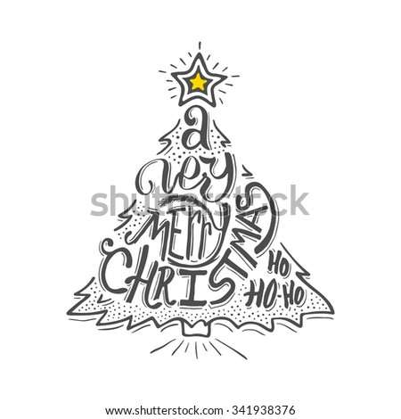 Very Merry Christmas typographic label isolated on white. Background with hand lettering for christmas. Doodle christmas tree. Merry Christmas greeting card.  - stock photo