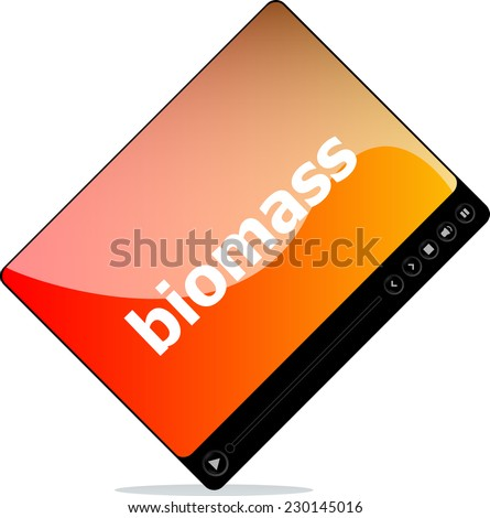 Video player for web, biomass word on it - stock photo