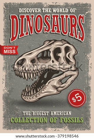 Vintage dinosaurs poster with skull of tyrannosaur with text, badges and grunge texture. Show, exhibition, park. - stock photo