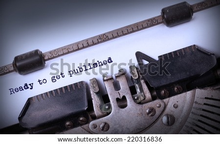 Vintage inscription made by old typewriter, Ready to get published - stock photo