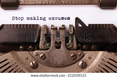 Vintage inscription made by old typewriter, Stop making excuses - stock photo