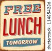 Vintage metal sign - Free Lunch Tomorrow  - JPG Version - stock vector