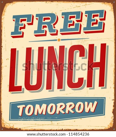 Vintage metal sign - Free Lunch Tomorrow  - JPG Version - stock photo