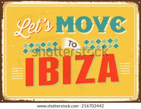 Vintage metal sign - Let's move to Ibiza - JPG Version - stock photo