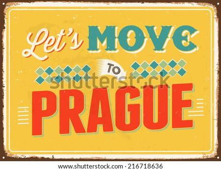 Vintage metal sign - Let's move to Prague - JPG Version - stock photo