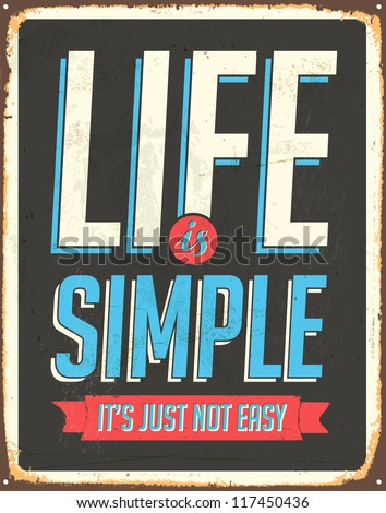 Vintage Metal Sign - Life is simple, it's not just easy - JPG Version - stock photo