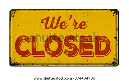 Vintage rusty metal sign on a white background - We are closed - stock photo